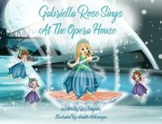 Gabriella Rose Sings at the Opera House